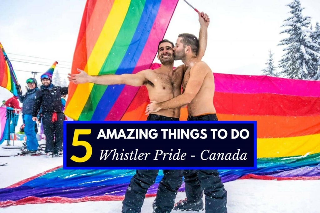 Nomadic Boys 5 Amazing things to do at Whistler Pride and Ski Festival